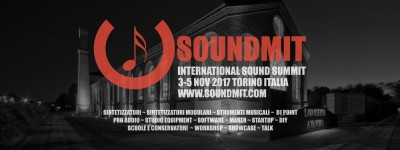 Soundmit 2017, International Sound Summit: 3-4-5 Novembre 2017, Torino