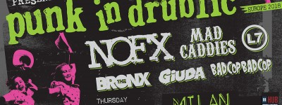 Per la Prima Volta in Italia: Punk in Drublic con Nofx, Mad Caddies, L7, The Bronx, Giuda e Bad Cop / Bad Cop